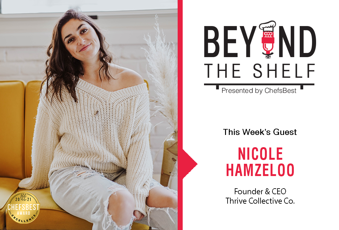 How a social strategy can drive business with Nicole Hamzeloo of Thrive Collective - Beyond the Shelf presented by ChefsBest